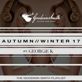 @DJGEORGIEK Presents the @GOODWINSMITHUK AUTUMN//WINTER 17 PLAYLIST