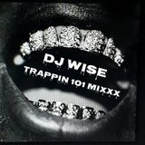 WISE'S TUESDAY TRAP MIX...MARCH 2016