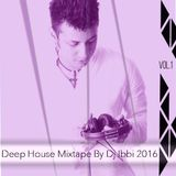 Deep House Mixtape By (Dj Ibbi 2016)