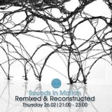 Sounds In Motion - 26/02/2015 - Remixed @ Reconstucted Edition