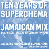 Ten Years of Superchema - Jamaican Mix