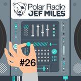 Polar Radio w/Jef Miles EP 26