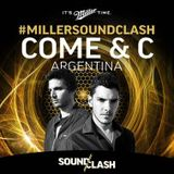 Come & C - Miller SoundClash - Argentina