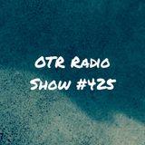 OTR Radio - Show #425