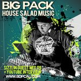Big Pack (House Salad Music) - Sizzlin Guest Mix 09