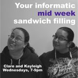 Your informatic mid week sandwich filling with Clare and Kayleigh - 15 04 2015