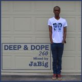 3-Hour Ultra Deep House Mix by JaBig - DEEP & DOPE 260