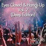 Eyes Closed & Hands Up - Vol.2 (Deep Edition)