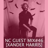NC GUEST MIX#46: XANDER HARRIS