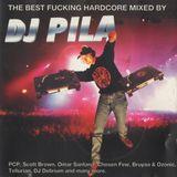 DJ Pila - The Best Fucking Hardcore Mixed By DJ Pila (1996)