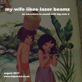 My Wife Likes Lazer Beamz