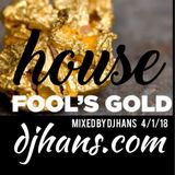 HOUSE - APRIL FOOL'S GOLD MIX 2018 BY DJ HANS