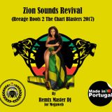 Zion Sounds Revival (Reeage Roots 2 The Chart Blasters 2017) mixed by Remix Master Dj for Megaweb