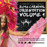 DJ Hazzard Music Presents 2016 Carnival Orientation Vol. 1