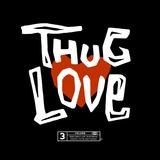 Thug Love Vol 3