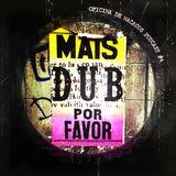 Mais Dub Por Favor (mixed by Johnny Wazagoo')