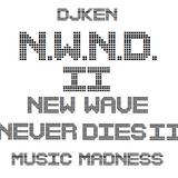 DJKen New Wave Never Dies II