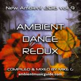 Ambient Dance Redux - New Ambient 2016 vol. 9 mixed by Mike G