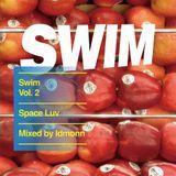 Swim vol. 2 - Space Luv mixed by IDMONN