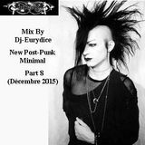 Mix New Post-Punk, Minimal Wave Part 8 By Dj-Eurydice (Décembre 2015)