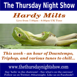 Hardy Milts - The Thursday Night Show - 2017-02-23 - Downtempo and Chill