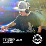 Bullet Bill - Digital #MotionCast 13  (4/20 Edition)