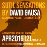 Sutil Sensations Radio Show/Podcast -April 21st 2016- With hot new beats from the W Hotel in Qatar!