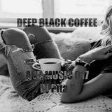 DEEP BLACK COFFEE AND MUSIC 017 - Dj Pita B