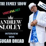SUGAR DREAD SPEAK TO SHINING STAR ANDREW SLOLEY ON THE FAMILY SHOW VIBESFM.NET