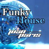 Funky House vol.1 mixed by Juan Paris