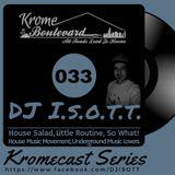 KROMECAST 033 -- GUEST MIX -- DJ I.S.O.T.T.