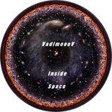 VadimoooV - Inside Space