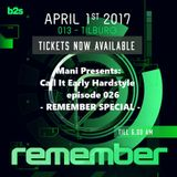 Mani Presents: Call It Early Hardstyle Episode 026 - Remember Special -