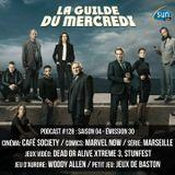 La Guilde du Mercredi 128 (S04E30) - Café Society, Woody Allen, Marvel Now, Marseille, DOA Xtreme 3
