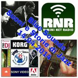 Blue Sounds - Suoni e Storie di Jazz - Rimini Net Radio - 14-04-2014