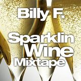 Billy F. - Sparklin Wine Mixtape
