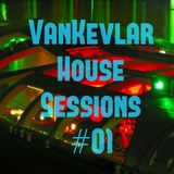 VanKevlar - HOUSE SESSIONS #01