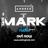 "ANDREG PRESENTS ""THE MARK"" RADIOSHOW EP.16"