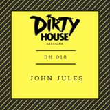 Dirty House Sessions 018 - John Jules