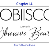 Obsessive Beatz - Chapter 14 - Time To Fly After Diving