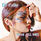 DJ Celly -2016 All MIX-