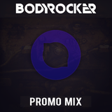 Bodyrocker Promo Mix August 2014