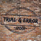 "Trial & Error (2018 ""Sunrise"" Edition)"