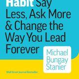 Michael Bungay Stanier The Coaching Habit Book Summary