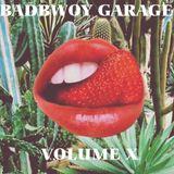 Badbwoy Garage - Volume X
