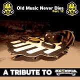 "Old Music Never Dies 12 ""Tribute to Scorpia"" (Mixed by Dj Rayne)"