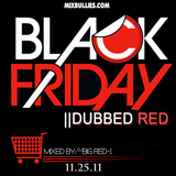 Black Friday ||Dubbed Red (Mixtape)