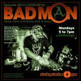 BadMON Radio Episode #014 (October 2012) w/Anthologic