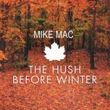 Mike Mac - The Hush Before Winter