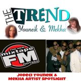 Episode 1 The Trend With Youneik & Mekha (11-24-17) Jodeci Artist Spotlight MixTape FM Hot 96.5